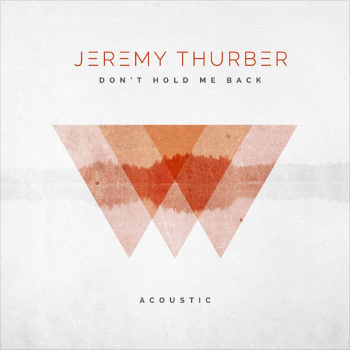 jeremy-thurber-dont-hold-me-back.jpg