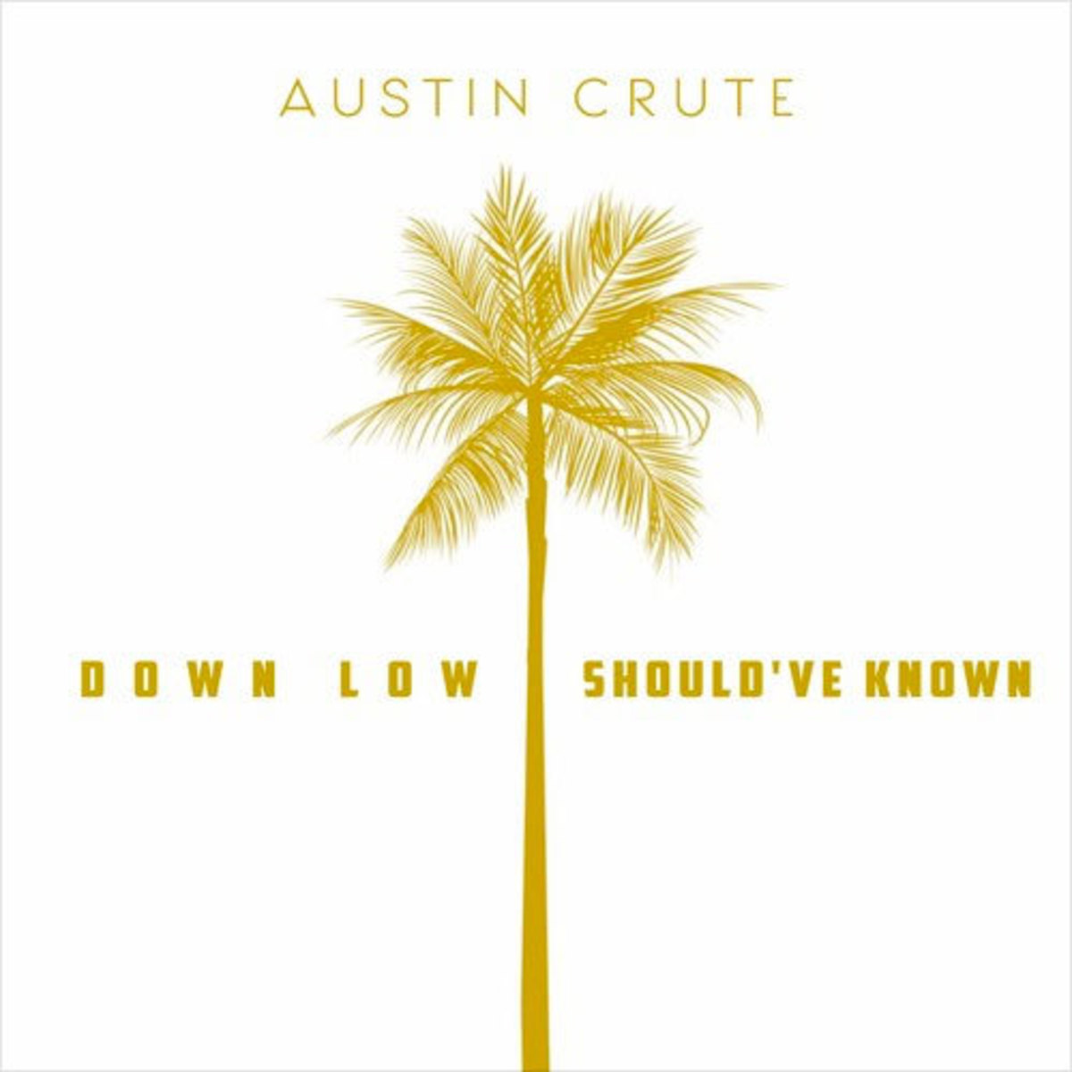 austin-crute-down-low-shouldve-known.jpg