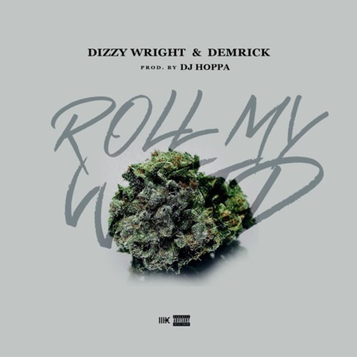 dizzy-wright-demrick-roll-my-weed.jpg