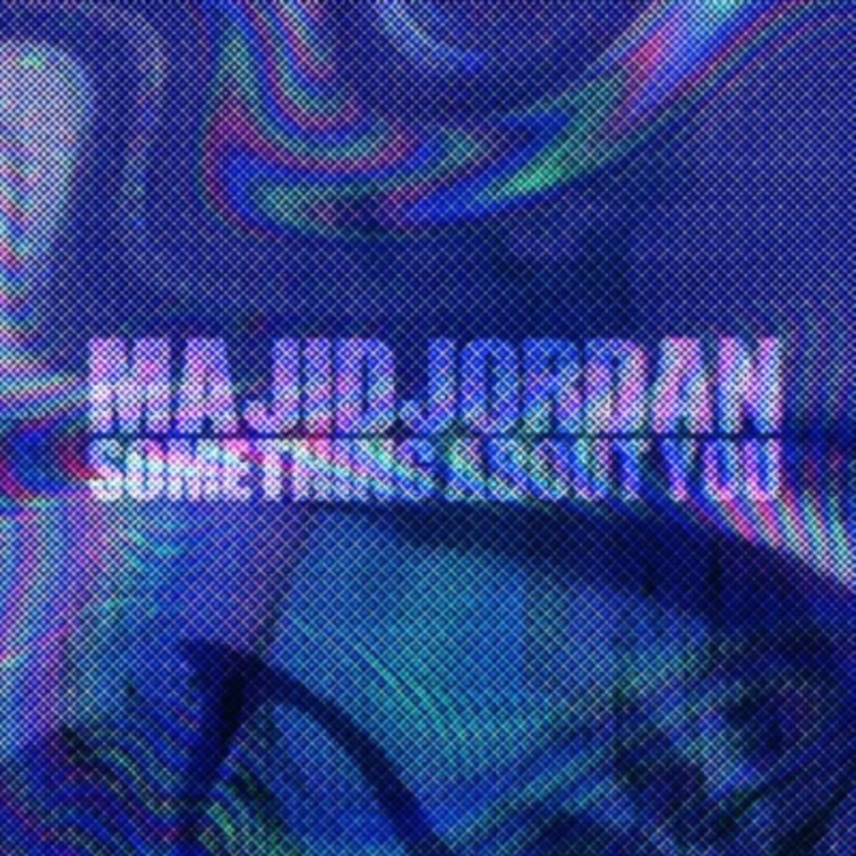 majid-jordan-something-about-you.jpg