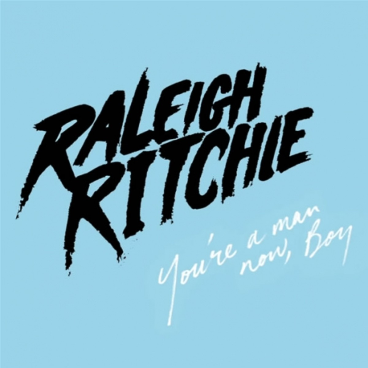 raleigh-ritchie-youre-a-man-now-boy.jpg