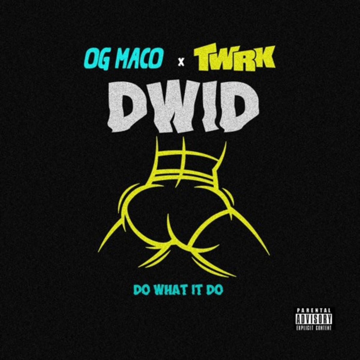 og-maco-twrk-do-what-it-do.jpg