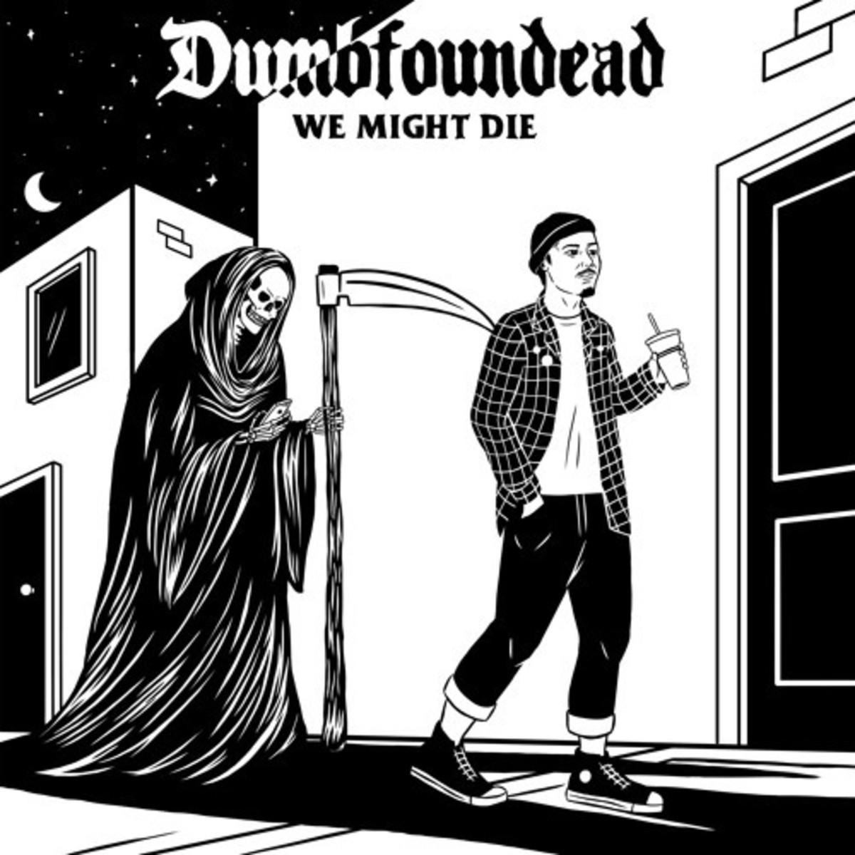 dumbfoundead-we-might-die.jpg