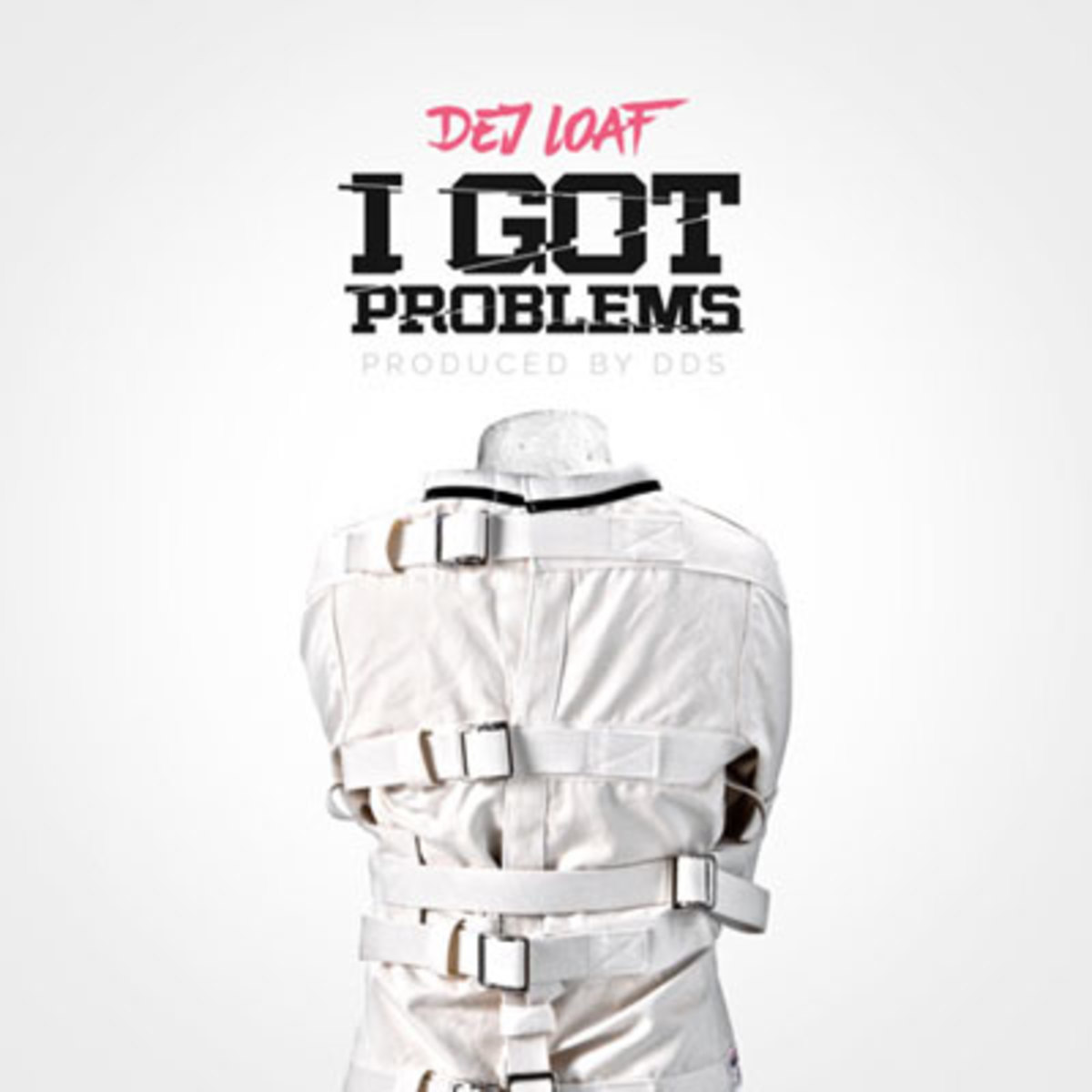 dej-loaf-i-got-problems.jpg