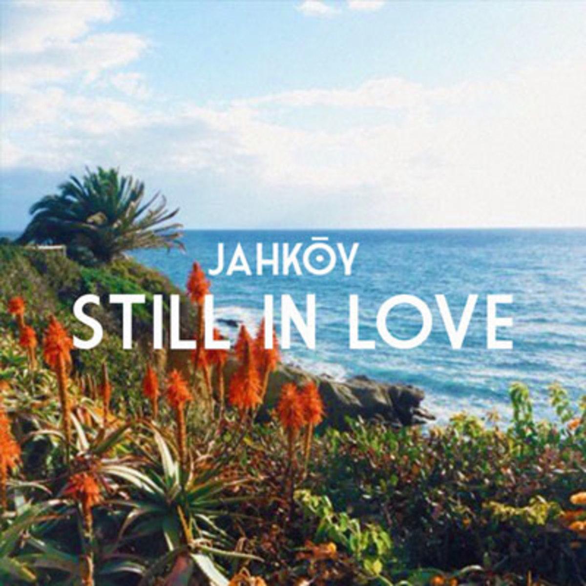 jahkoy-still-in-love.jpg