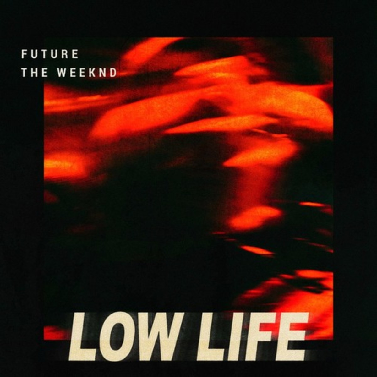 future-the-weeknd-low-life.jpg