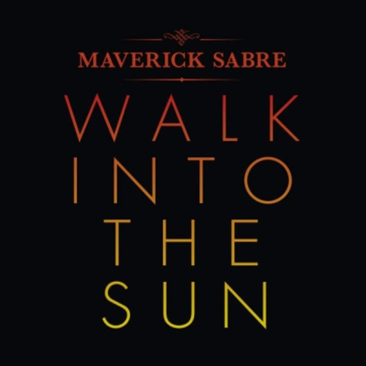 maverick-sabre-walk-into-the-sun.jpg