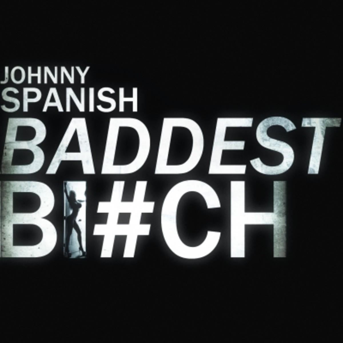 johnny-spanish-baddest-bitch.jpg