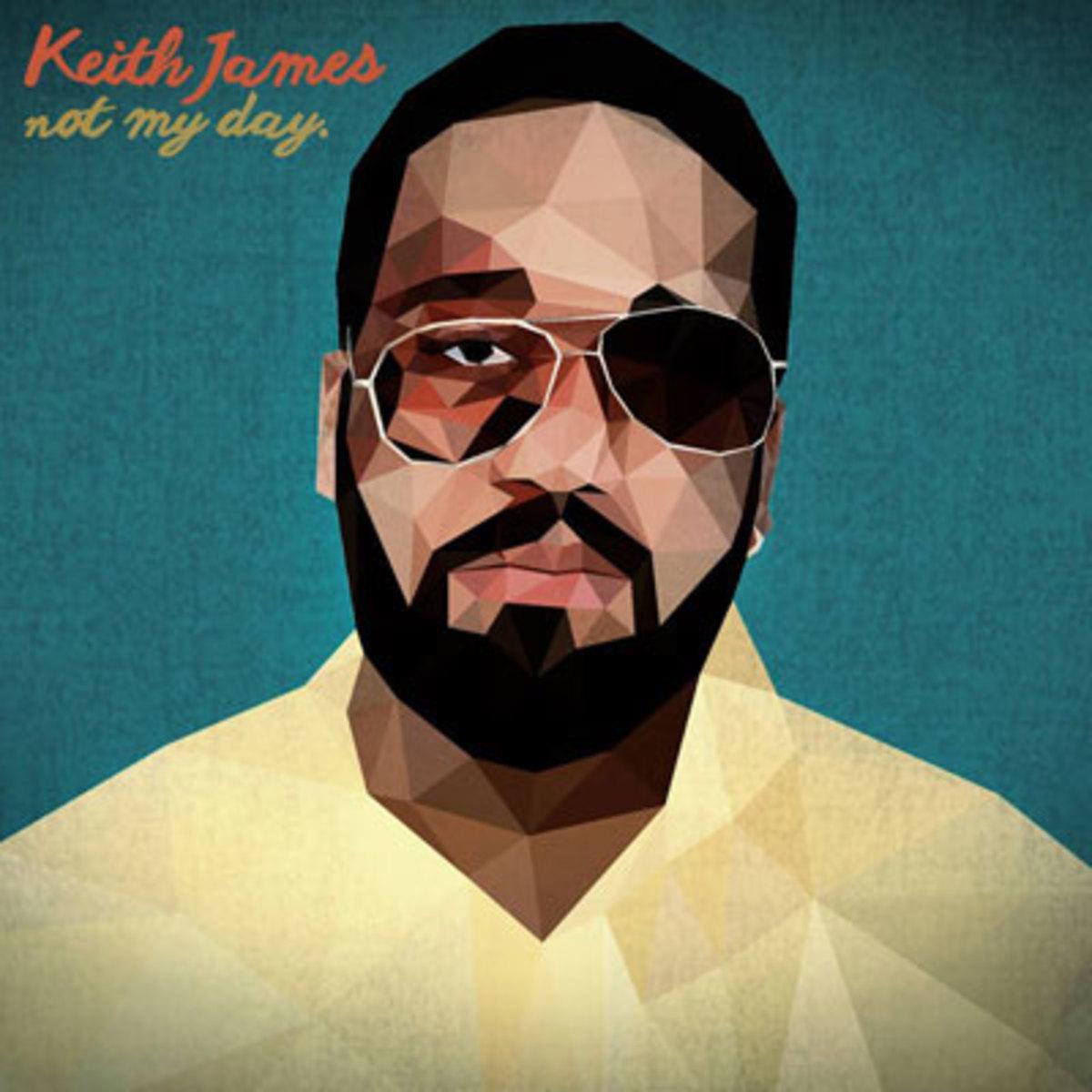 keithjames-notmyday.jpg