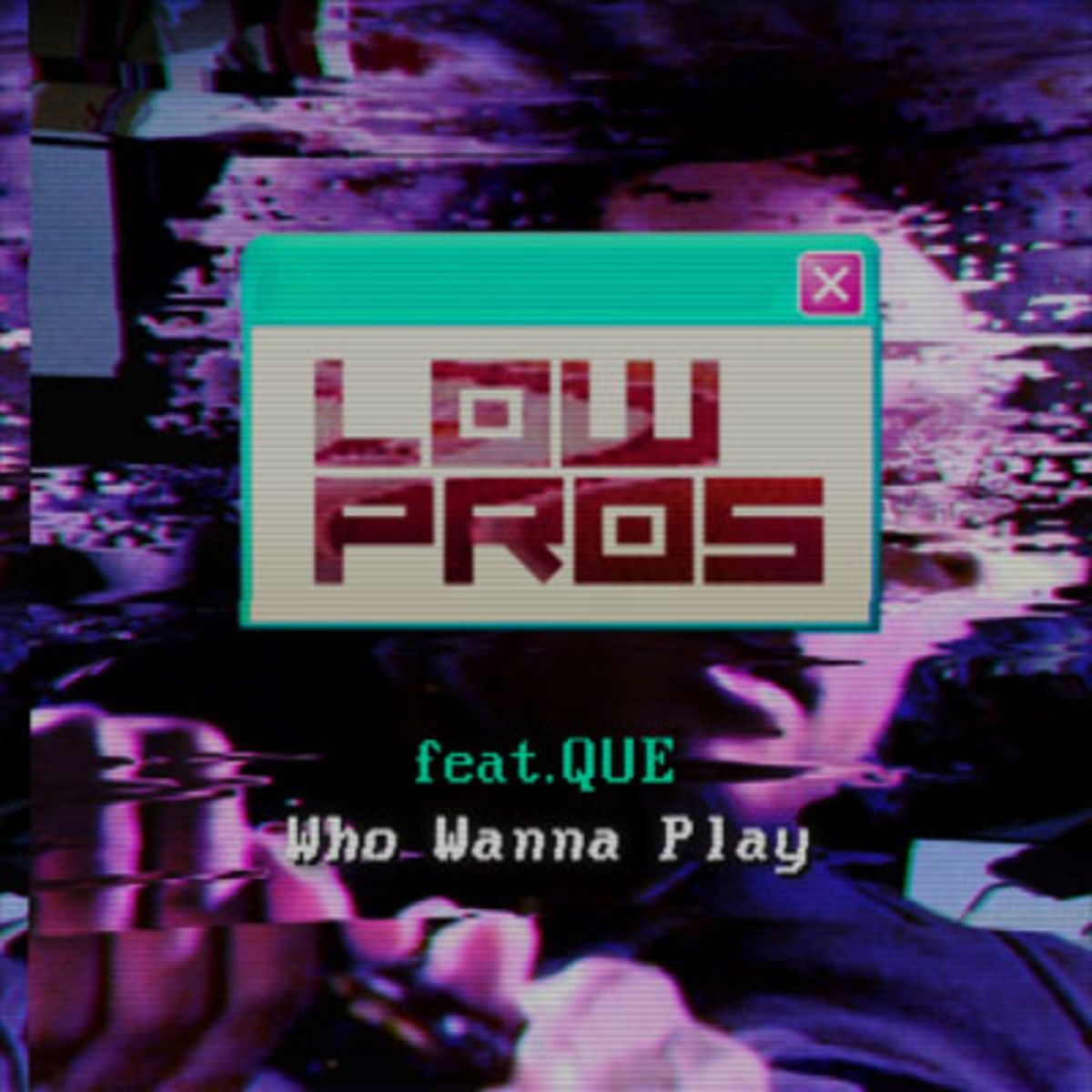 lowpros-whowannaplay.jpg