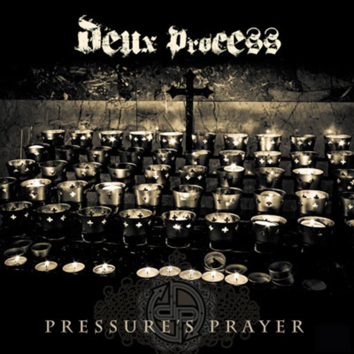 deux-process-pressures-prayer.jpg