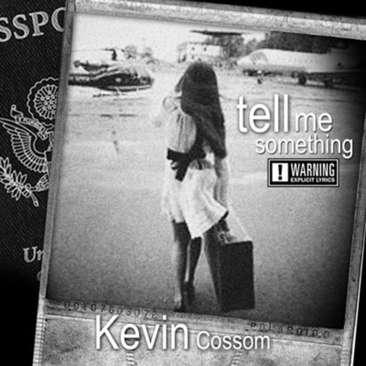 kevincossom-tellmesomething.jpg
