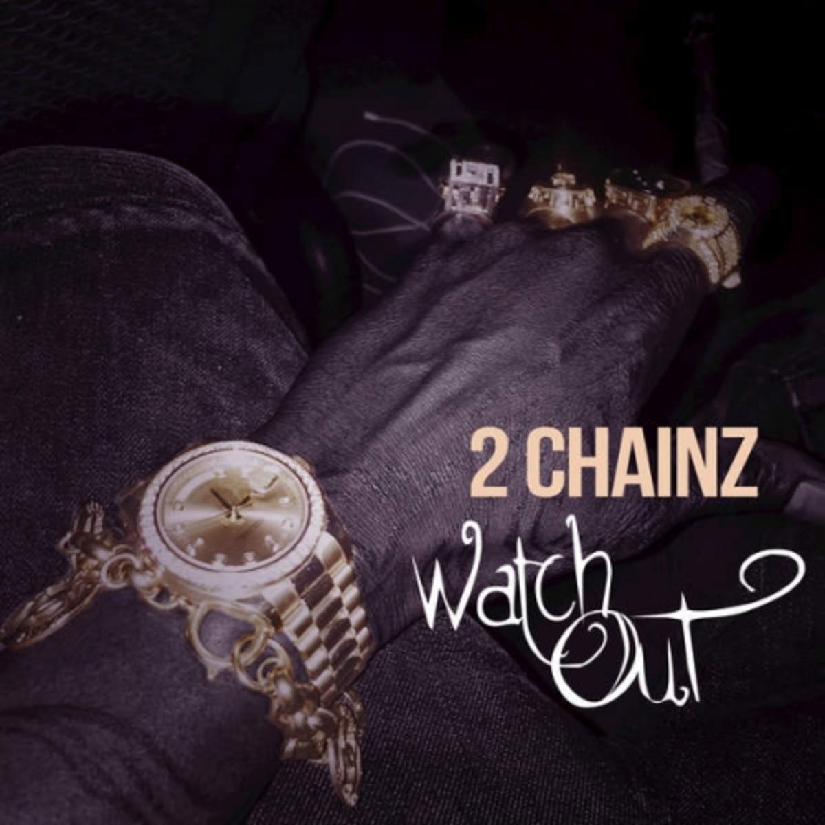 2-chainz-watch-out.jpg