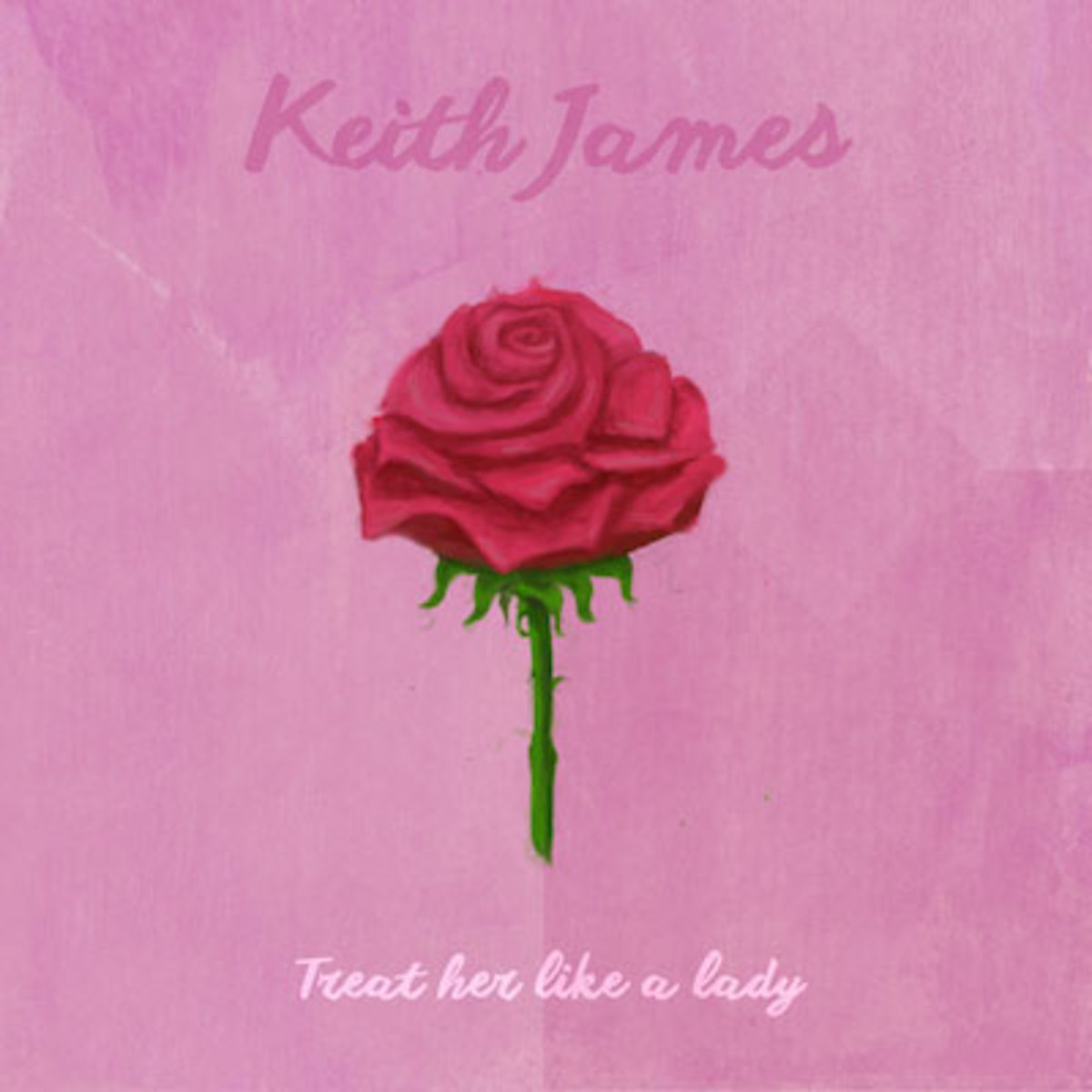 keith-james-treat-her-like-a-lady.jpg
