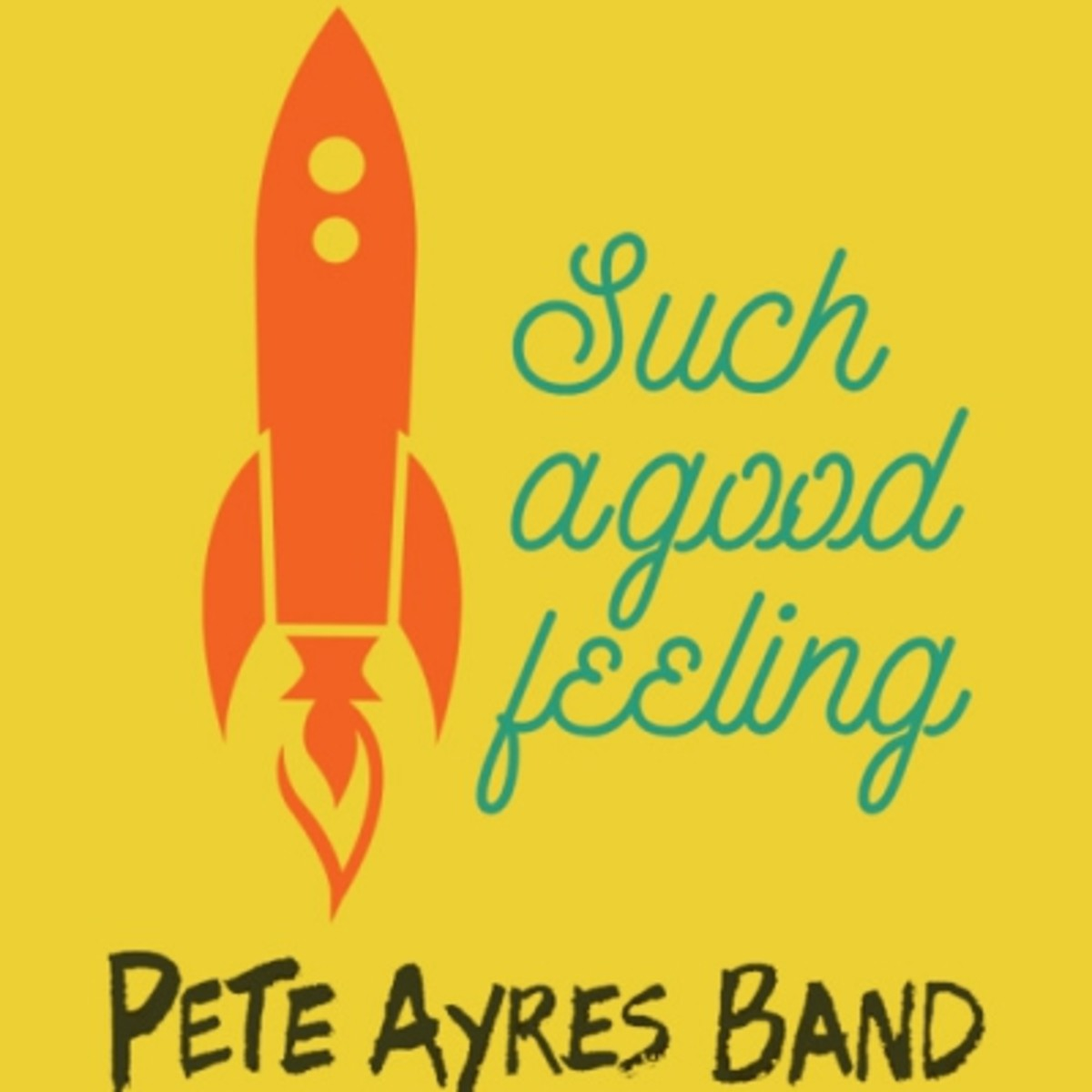 pete-ayres-band-such-a-good-feeling.jpg