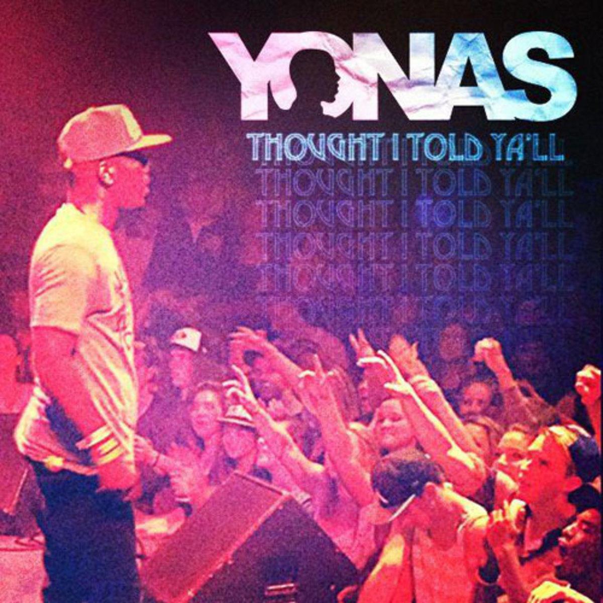 yonas-thoughtitoldyall.jpg