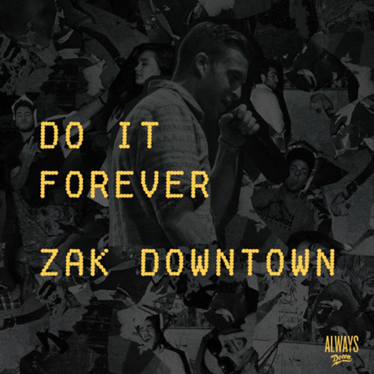 zakdowntown-doitforever.jpg