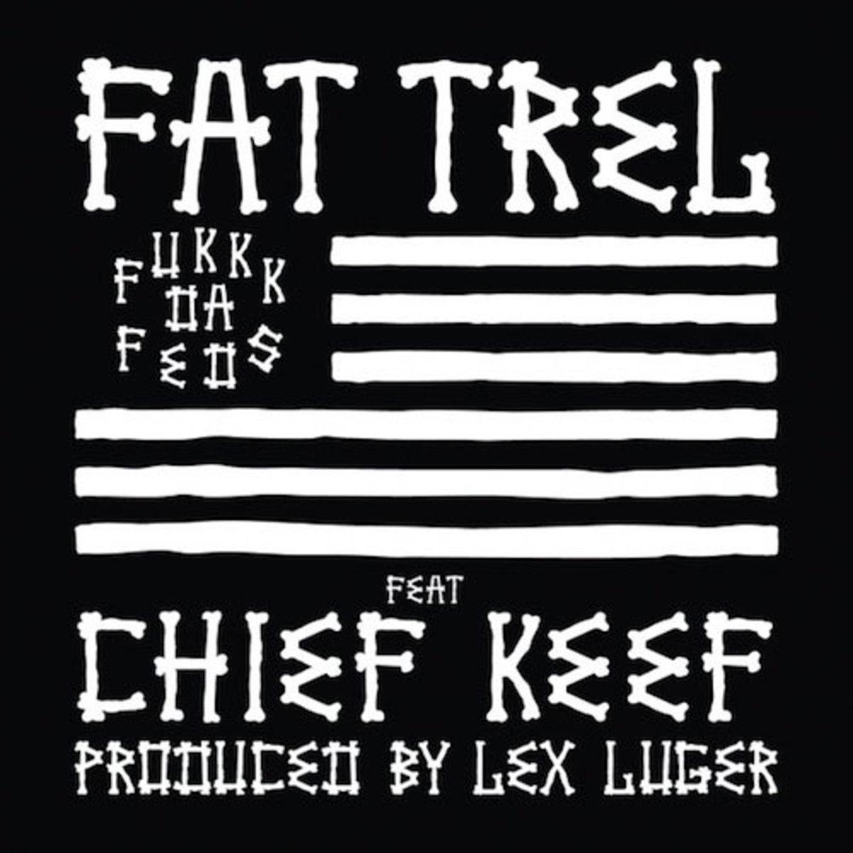 Fat Trel ft  Chief Keef - F*kkk Da Feds - DJBooth