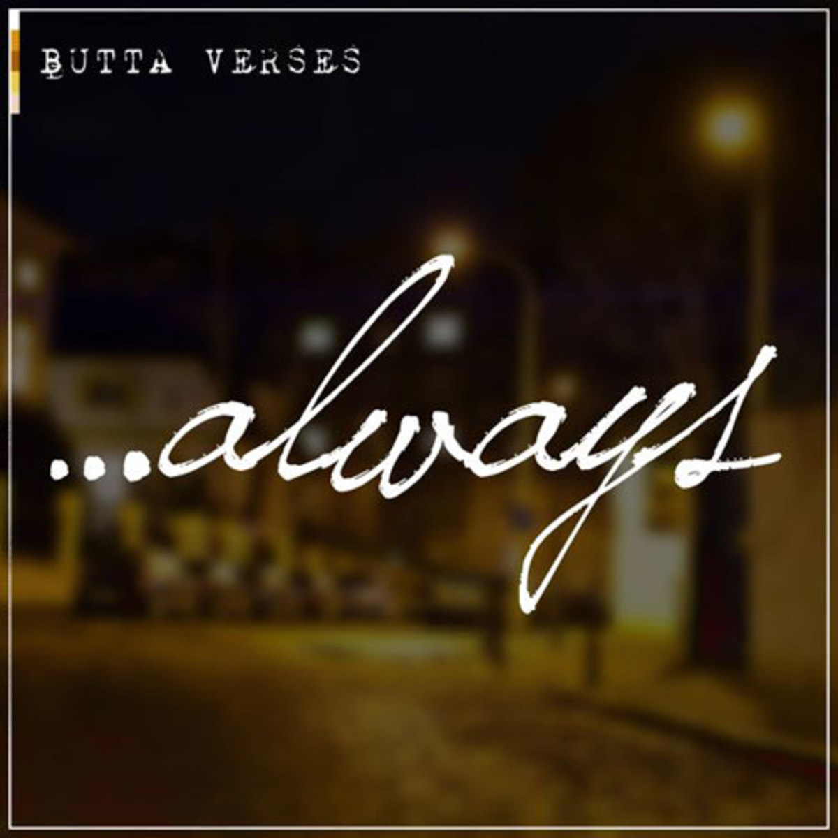 buttaverses-always.jpg