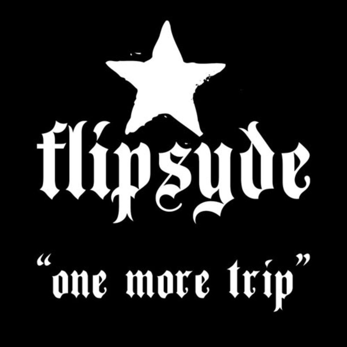flipsyde-onemoretrip.jpg