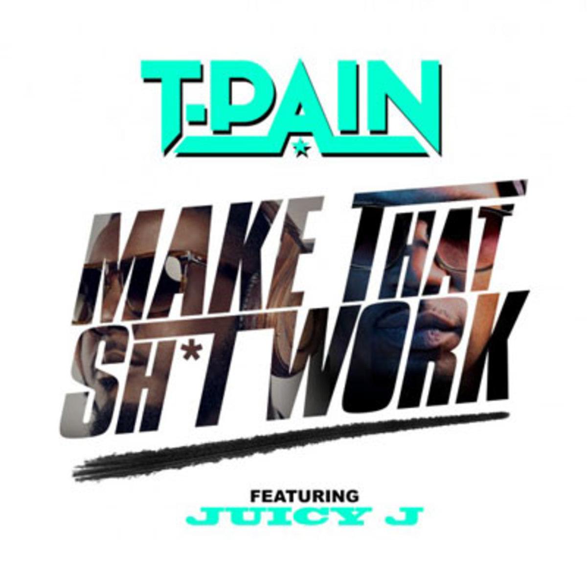 t-pain-make-that-sht-work.jpg
