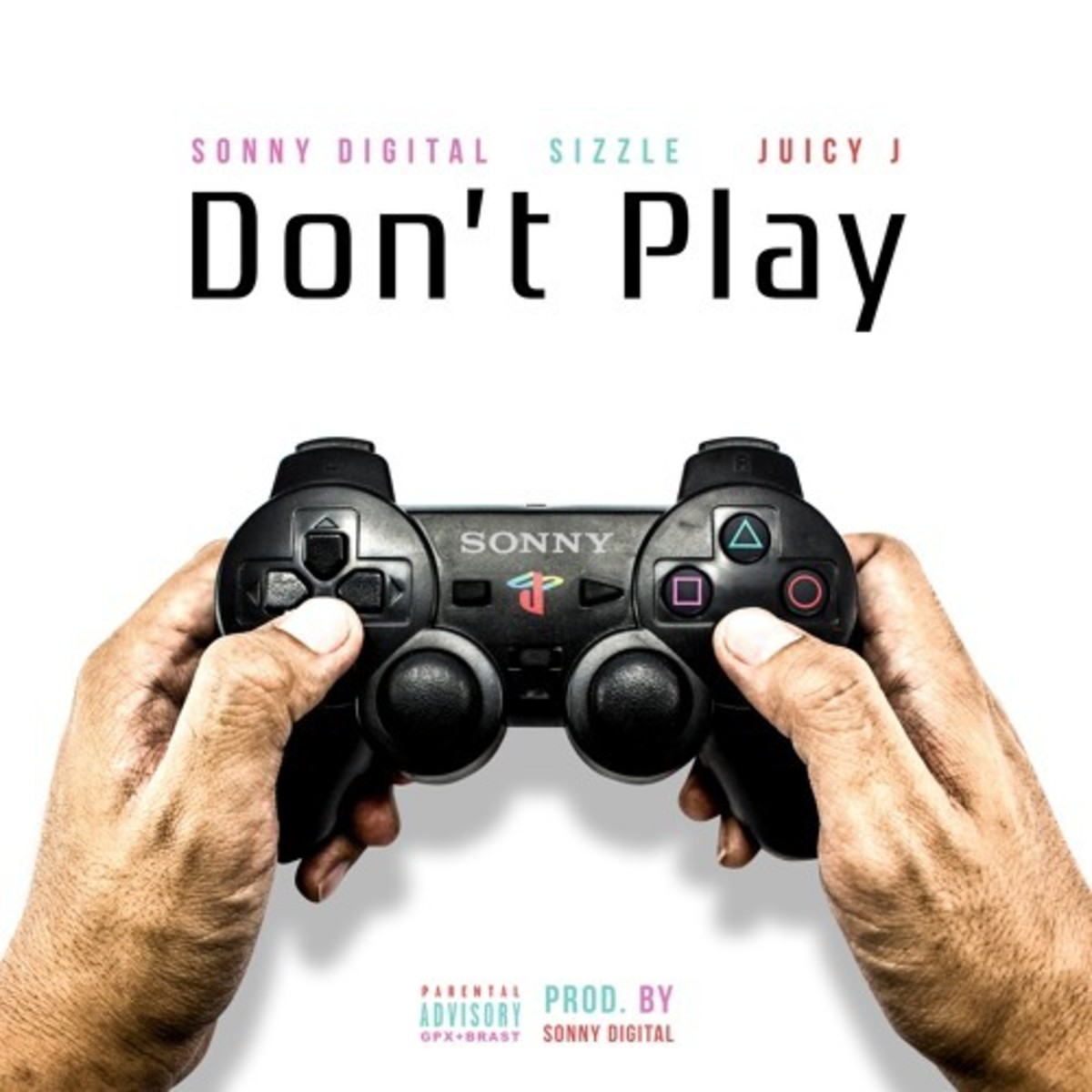 sonny-digital-dont-play.jpg