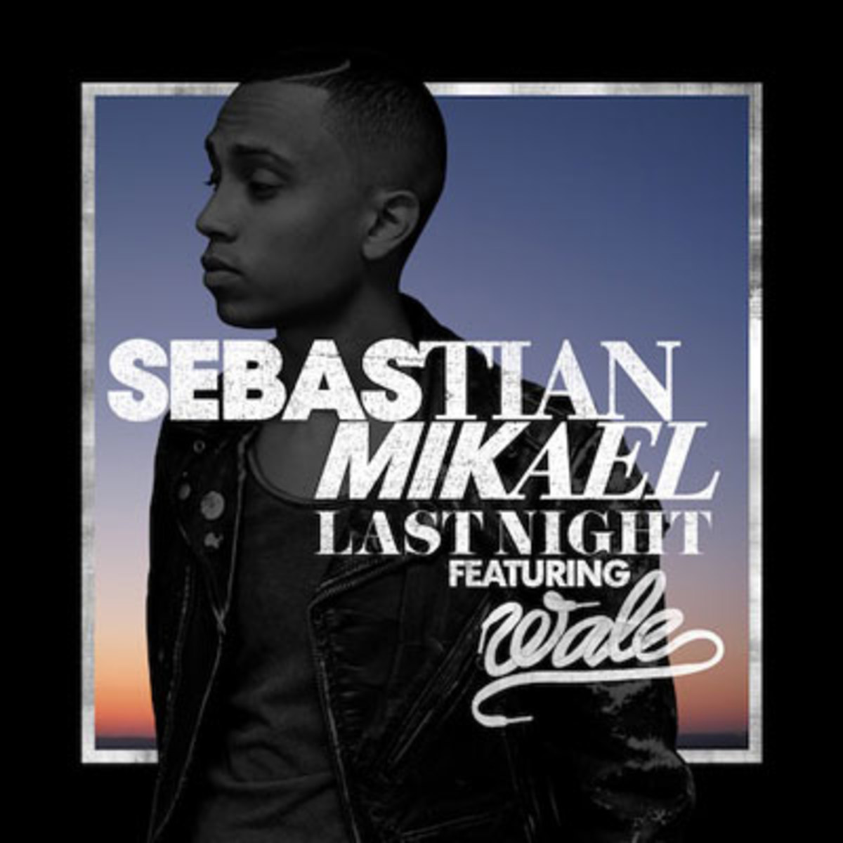 Sebastian-Mikael-Feat-Wale-Last-Night