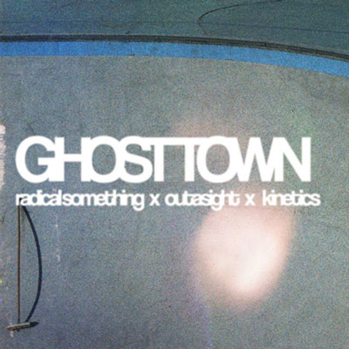 radicalsomething-ghosttown.jpg