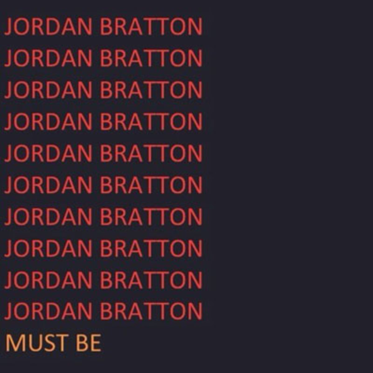 jordanbratton-mustbe.jpg