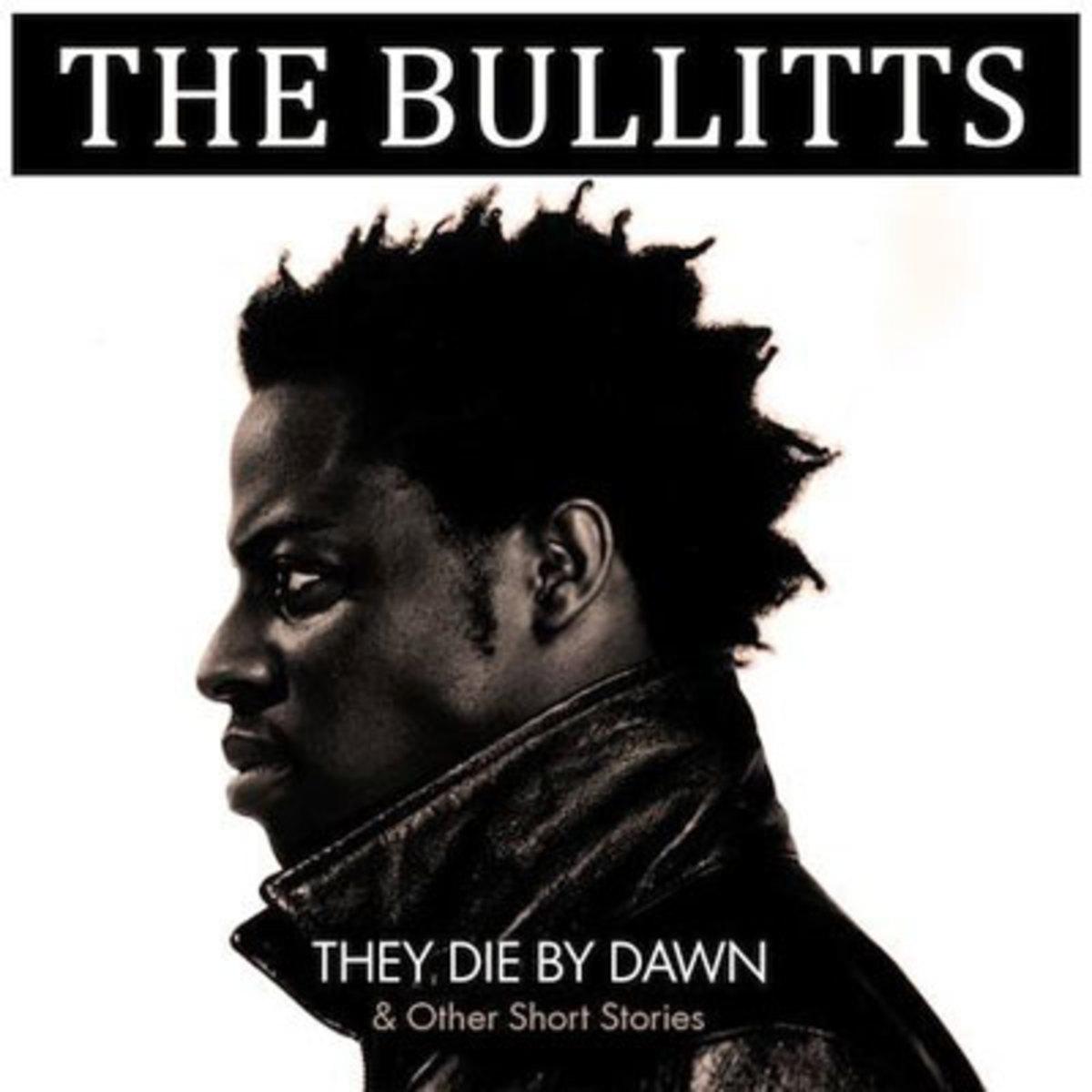 thebullitts-theydiebydawnand.jpg