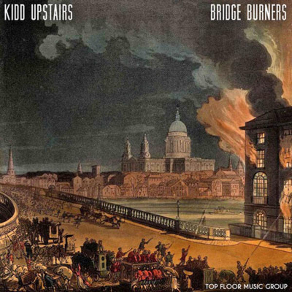 kiddupstairs-bridgeburners.jpg