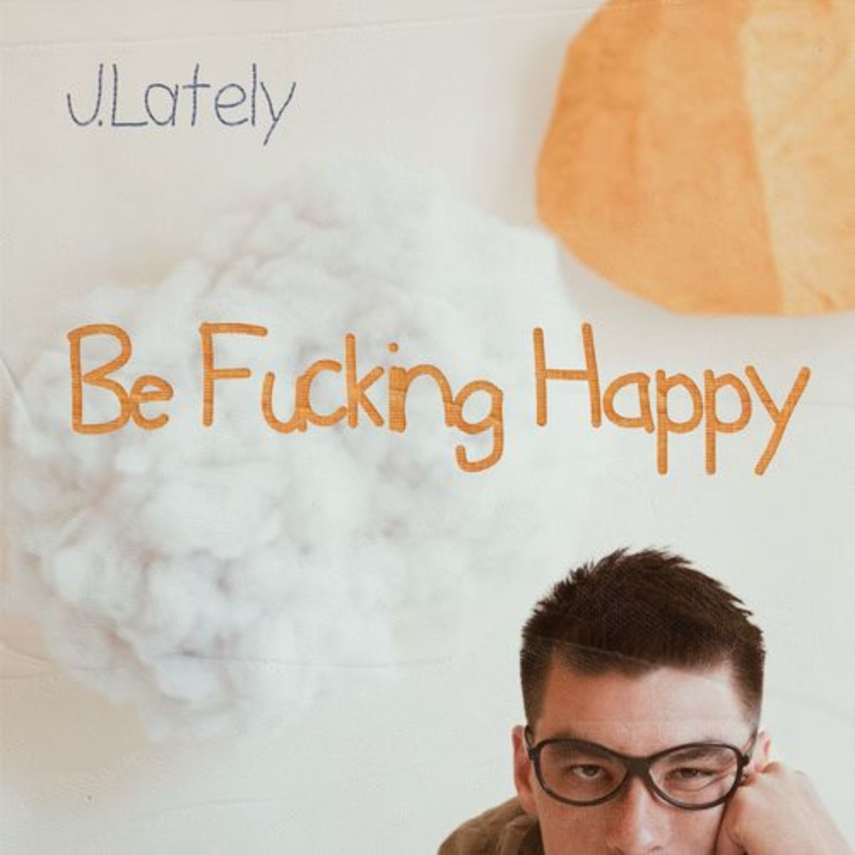 jlately-be-fcking-happy.jpg