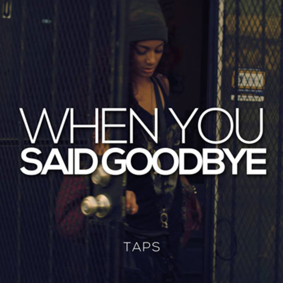 taps-whenyousaidgoodbye.jpg